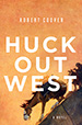 Book cover of Robert Coover's Huck Out West